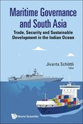 Maritime Governance And South Asia: Trade, Security And Sustainable Development In The Indian Ocean