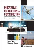 Innovative Production And Construction: Transforming Construction Through Emerging Technologies