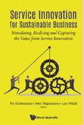 Service Innovation For Sustainable Business: Stimulating, Realizing And Capturing The Value From Service Innovation