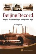 Beijing Record: A Physical And Political History Of Planning Modern Beijing