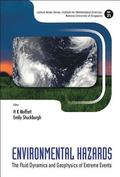 Environmental Hazards: The Fluid Dynamics And Geophysics Of Extreme Events