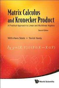 Matrix Calculus And Kronecker Product: A Practical Approach To Linear And Multilinear Algebra (2nd Edition)