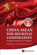 China-asean Sub-regional Cooperation: Progress, Problems And Prospect