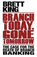 Branch Today Gone Tomorrow