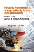 Marketing Management In Geographically Remote Industrial Clusters: Implications For Business-to-consumer Marketing