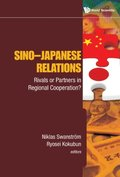 Sino-japanese Relations: Rivals Or Partners In Regional Cooperation?