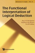 Functional Interpretation Of Logical Deduction, The