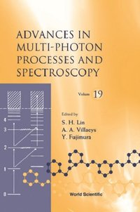 Advances In Multi-photon Processes And Spectroscopy, Vol 19