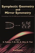 Symplectic Geometry And Mirror Symmetry - Proceedings Of The 4th Kias Annual International Conference