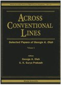 Across Conventional Lines: Selected Papers Of George A Olah (In 2 Volumes)