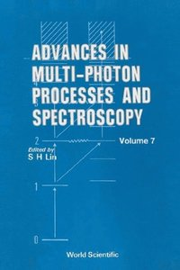 Advances In Multi-photon Processes And Spectroscopy, Vol 7