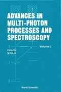 Advances In Multi-photon Processes And Spectroscopy, Vol 5