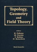 Topology, Geometry And Field Theory - Proceedings Of The 31st International Taniguchi Symposium AndProceedings Of The Conference