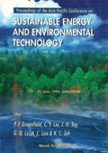 Sustainable Energy And Environmental Technology - Proceedings Of The Asia-pacific Conference