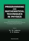 Programming And Mathematical Techniques In Physics - Proceedings Of The Conference On Programming And Mathematical Methods For Solving Physical Problems
