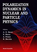 Polarization Dynamics In Nuclear And Particle Physics - Proceedings Of The 2nd Adriatico Research Conference