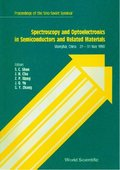 Spectroscopy And Optoelectronics In Semiconductors And Related Materials - Proceedings Of The Sino-soviet Seminar