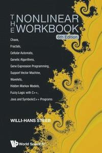 Nonlinear Workbook, The: Chaos, Fractals, Cellular Automata, Genetic Algorithms, Gene Expression Programming, Support Vector Machine, Wavelets, Hidden Markov Models, Fuzzy Logic With C++, Java And