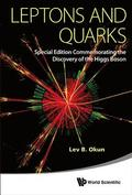 Leptons And Quarks (Special Edition Commemorating The Discovery Of The Higgs Boson)