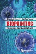 Bioprinting: Principles And Applications