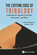Cutting Edge Of Tribology, The: A Decade Of Progress In Friction, Lubrication And Wear