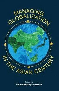 Managing Globalization in the Asian Century