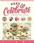 Bake &; Celebrate: Cookies and Treats