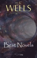 H. G. Wells: The Best Novels