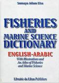 Fisheries and Marine Science Dictionary: English-Arabic
