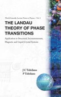Landau Theory Of Phase Transitions, The: Application To Structural, Incommensurate, Magnetic And Liquid Crystal Systems
