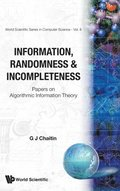 Information, Randomness &; Incompleteness: Papers On Algorithmic Information Theory