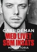 Med livet som insats: min historia - BOK SIGNERAD AV CARL DÉMAN